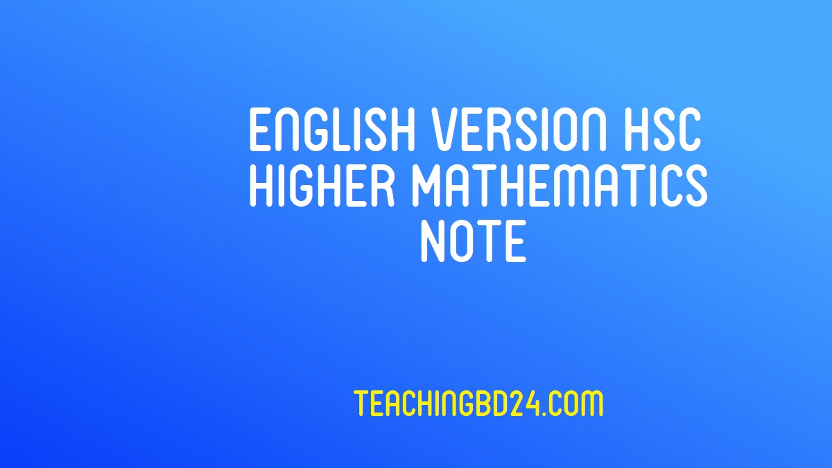 HSC EV Higher Mathematics 1st Paper 2nd Chapter Note